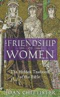 Friendship of Women The Hidden Tradition of the Bible
