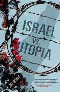 Israel Vs Utopia