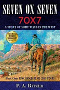Seven Ox Seven Part One Escondido Bound A Story of Some Ways in the West