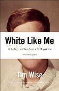 White Like Me: Reflections on Race From a Privileged Son - Revised and Updated (Rev 08 - Old Edition)