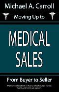 Moving Up to Medical Sales: From Buyer to Seller