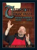 Thursday Night Pizza: Father Dominic's Favorite Pizza Recipes