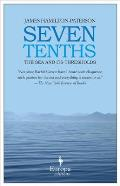Seven Tenths The Sea & Its Thresholds