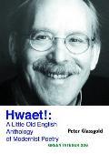 Hwaet!: A Little Old English Anthology of Modernist Poetry