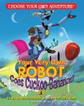 Your Very Own Robot Goes Cuckoo Bananas! (Choose Your Own Adventure) Cover