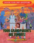 Your Grandparents Are Zombies (Choose Your Own Adventure Dragonlarks)
