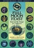 Full Moon Feast Food & the Hunger for Connection