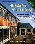 The Passive Solar House: The Complete Guide to Heating and Cooling Your Home with CDROM