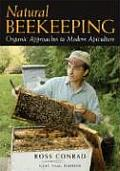 Natural Beekeeping Organic Approaches to Modern Apiculture