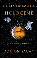 Notes from the Holocene: A Brief History of the Future (Sciencewriters)