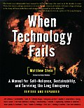When Technology Fails: A Manual for Self-Reliance, Sustainability, and Surviving the Long Emergency Cover