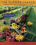 Flower Farmer An Organic Growers Guide to Raising & Selling Cut Flowers