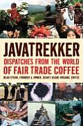 Javatrekker Dispatches from the World of Fair Trade Coffee