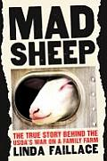 Mad Sheep: The True Story Behind the USDA's War on a Family Farm Cover