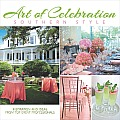 Art of Celebration Southern Style: Inspiration and Ideas from Top Event Professionals (Art of Celebration)