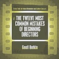 The Twelve Most Common Mistakes of Beginning Directors Cover