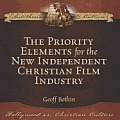 The Priority Elements for the New Independent Christian Film Industry