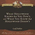 What Hollywood Knows That You Don't, and What You Know That Hollywood Doesn't