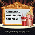 A Biblical Worldview for Film
