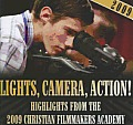 Lights, Camera, Action! 2009 Christian Film Academy