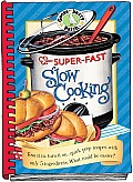 Super-Fast Slow Cooking Cookbook