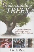 Understanding Trees: A Guide to Tree Health and Selection in the Central Valley of California