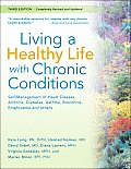 Living a Healthy Life with Chronic Conditions 3rd Edition Self Management of Heart Disease Arthritis Diabetes Asthma Bronchitis Emphysema & Others