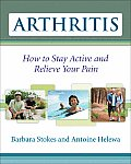 Arthritis: How to Stay Active and Relieve Your Pain