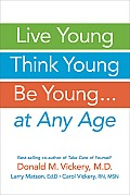 Live Young, Think Young, Be...