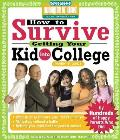 How to Survive Getting Your Kid Into College: By Hundreds of Happy Parents Who Did (Hundreds of Heads Survival Guides)