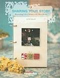 Sharing Your Story Recording Lifes Moments in Mini Albums