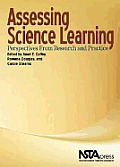 Assessing Science Learning: Perspectives From Research and Practice (08 Edition)