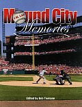 Mound City Memories: Baseball in St. Louis