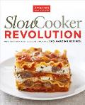 Slow Cooker Revolution: One Test Kitchen, 30 Slow Cookers, 200 Amazing Recipes Cover
