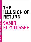 The Illusion of Return (Contemporary Art of the Novella)