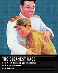 Cleanest Race How North Koreans See Themselves & Why It Matters