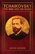 Tchaikovsky The Man & His Music