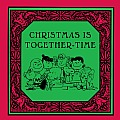 Christmas Is Together-Time (Peanuts Classic)