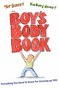 The Boy's Body Book: Everything You Need to Know for Growing Up You (Boys World Books) Cover