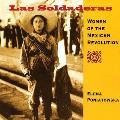Las Soldaderas Women of the Mexican Revolution