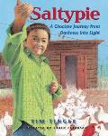Saltypie a Choctaw Journey from Darkness Into Light