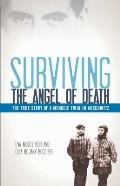 Surviving the Angel of Death The Story of a Mengele Twin in Auschwitz