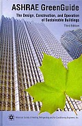 ASHRAE GreenGuide The Design Construction & Operation of Sustainable Buildings 3rd Edition