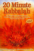 20 Minute Kabbalah: The Daily Personal Spiritual Practice That Brings You to God, Your Soul-Knowing, and Your Heart's Desires with CD (Audio)