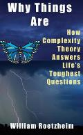 Why Things Are: How Complexity Theory Answers Life's Toughest Questions