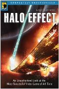 Halo Effect: An Unauthorized Look at the Most Successful Video Game of All Time (Smart Pop) Cover