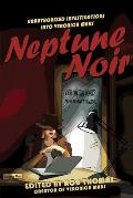 Neptune Noir: Unauthorized Investigations Into Veronica Mars (Smart Pop) Cover