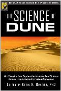 Science of Dune An Unauthorized Exploration Into the Real Science Behind Frank Herberts Fictional Universe