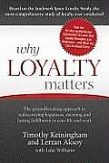 Why Loyalty Matters: The Groundbreaking Approach to Rediscovering Happiness, Meaning and Lasting Fulfillment in Your Life and Work