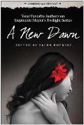 New Dawn Your Favorite Authors on Stephenie Meyers Twilight Series